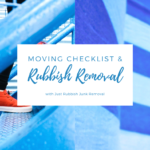 Moving Checklist & Rubbish Removal