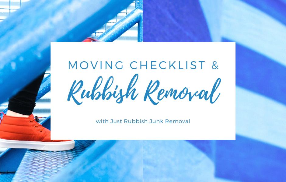 Moving Checklist & Rubbish Removal